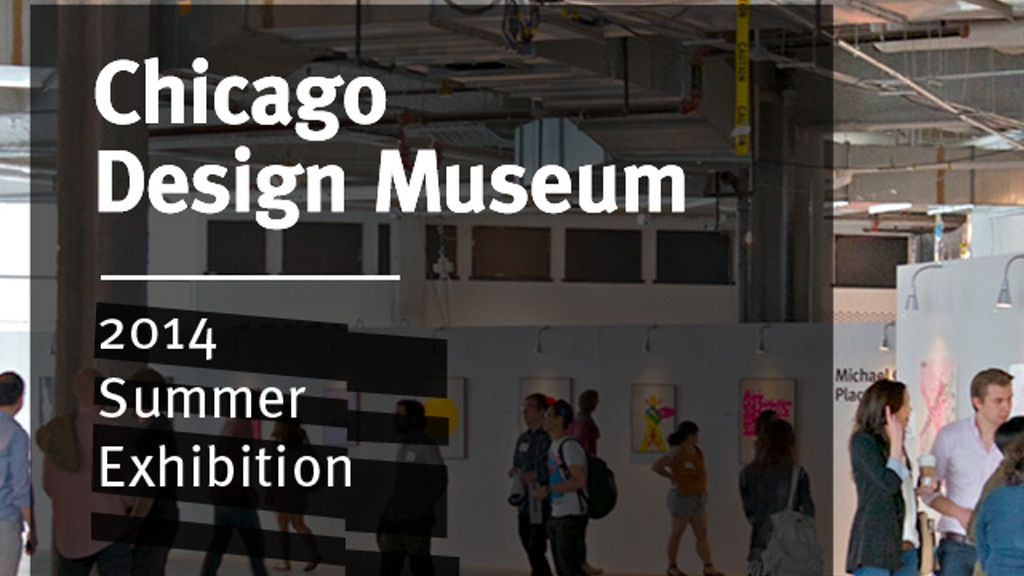 Chicago Design Museum—2014 Summer Exhibition! project video thumbnail