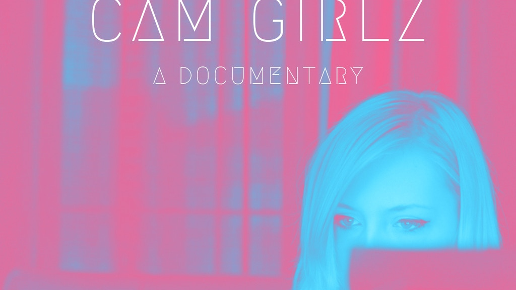 CAM GIRLZ - A Documentary Directed by Sean Dunne project video thumbnail