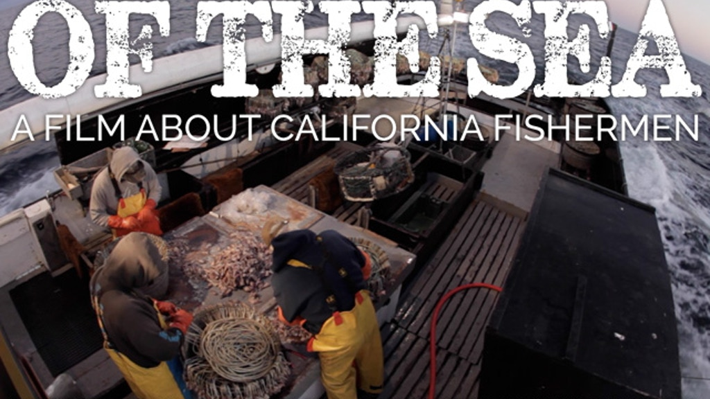 OF THE SEA: a film about California Fishermen project video thumbnail