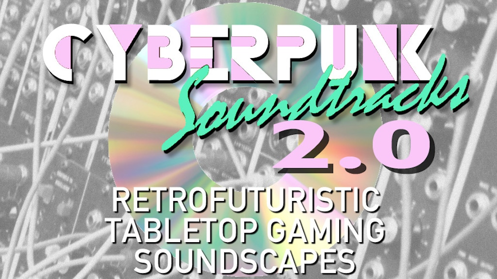 Cyberpunk Soundtracks 2.0: Tabletop Gaming Soundscapes project video thumbnail