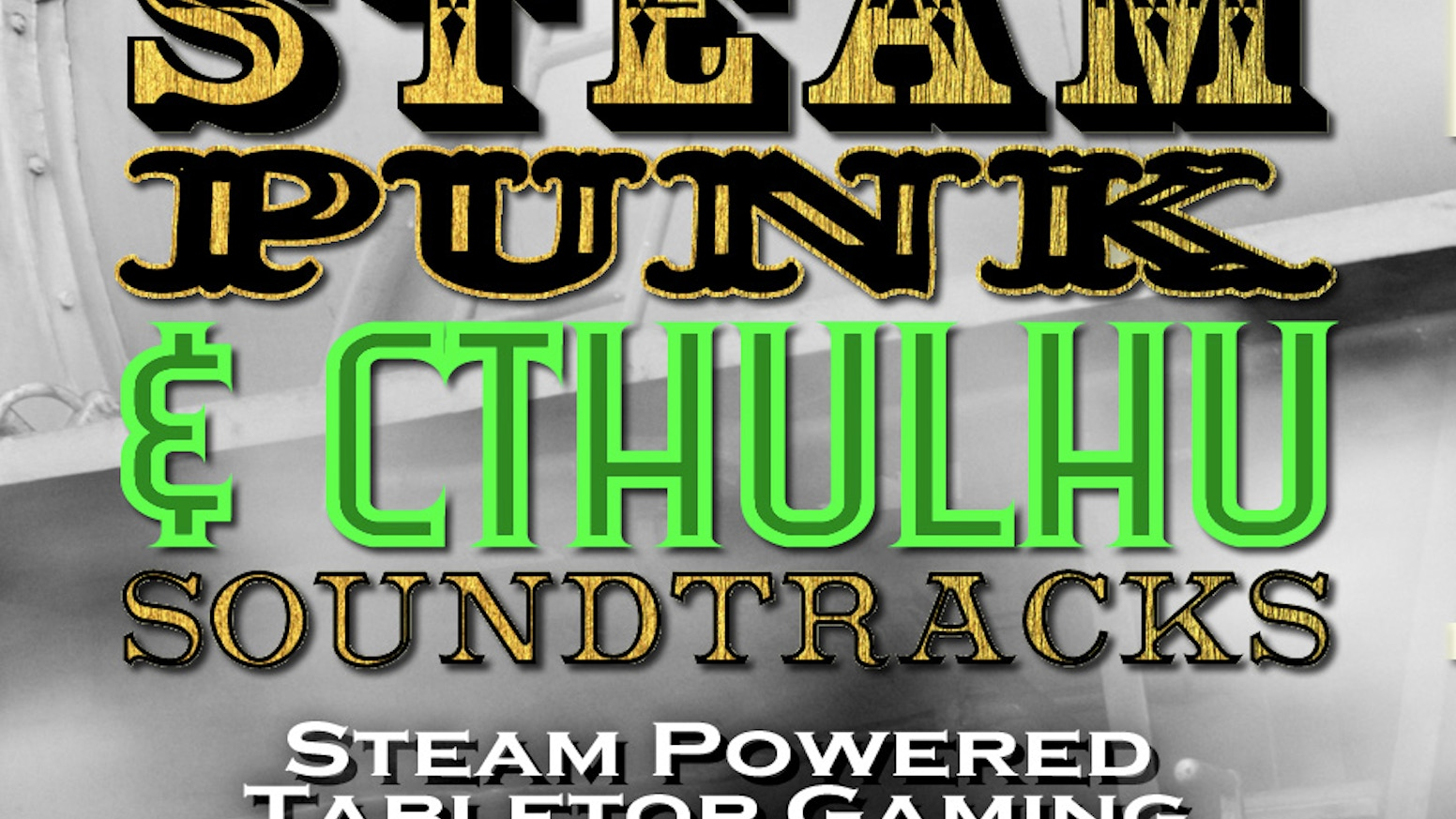 Steampunk & Cthulhu Soundtracks: Tabletop Gaming Soundscapes by