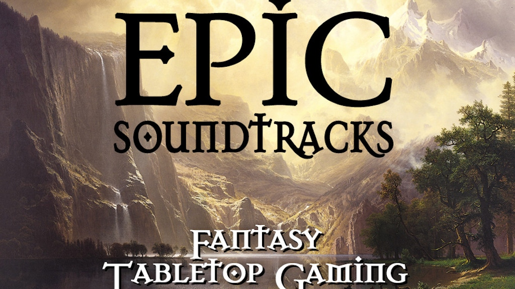 Epic Fantasy Soundtracks: Tabletop Gaming Soundscapes project video thumbnail
