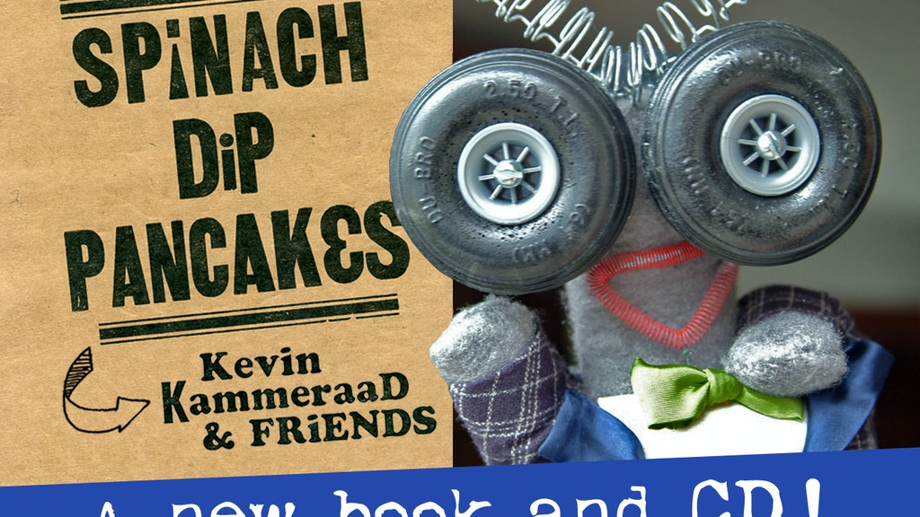 "Kevin Kammeraad's New Book and CD, ""Spinach Dip Pancakes"" project video thumbnail"
