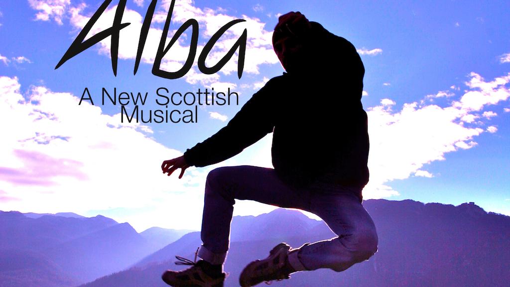 Get 'ALBA - A Scottish Musical' to the Edinburgh Fringe! project video thumbnail