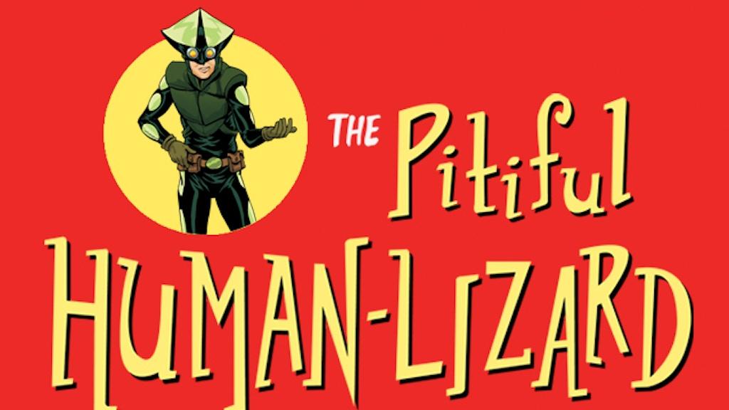 Toronto's New Superhero: The Pitiful Human-Lizard - Issue 1 project video thumbnail