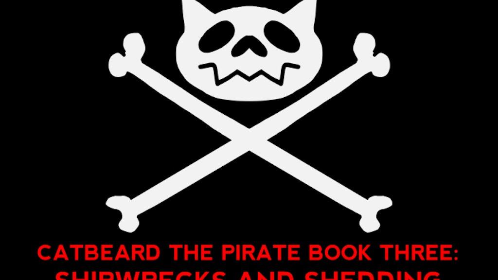Catbeard The Pirate Book Three: Shipwrecks & Shedding project video thumbnail