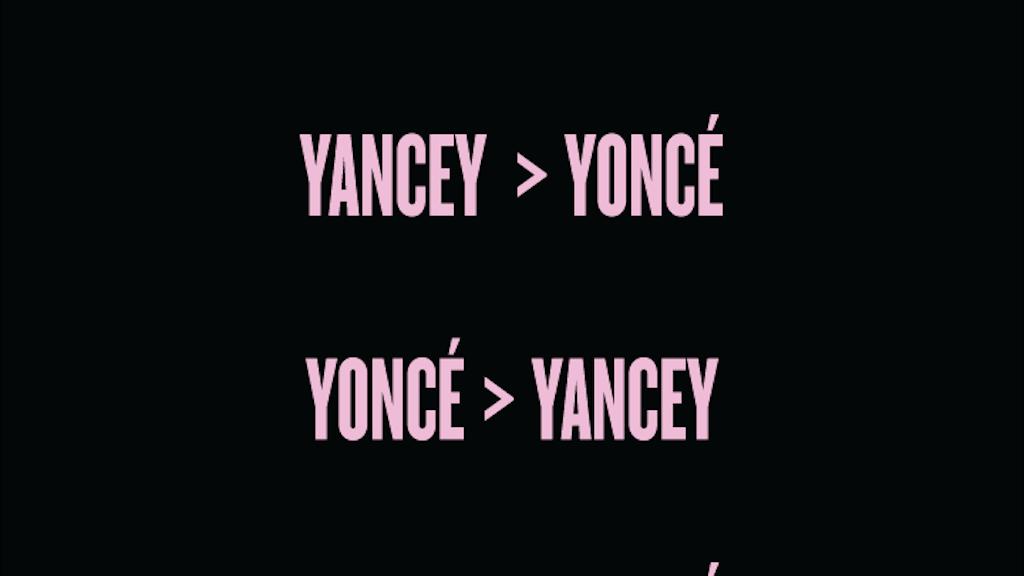 Yoncé > Yancey project video thumbnail