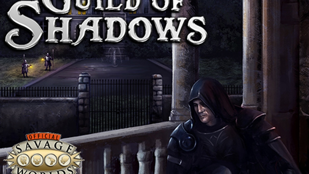 Guild of Shadows - Thieves Guild Campaign for Savage Worlds project video thumbnail