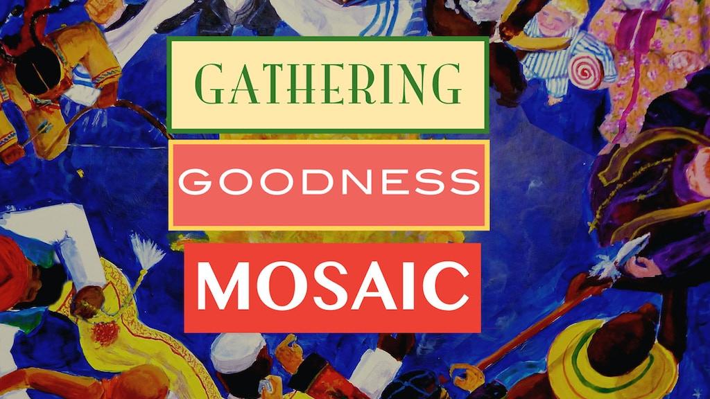 Gathering Goodness Mosaic project video thumbnail