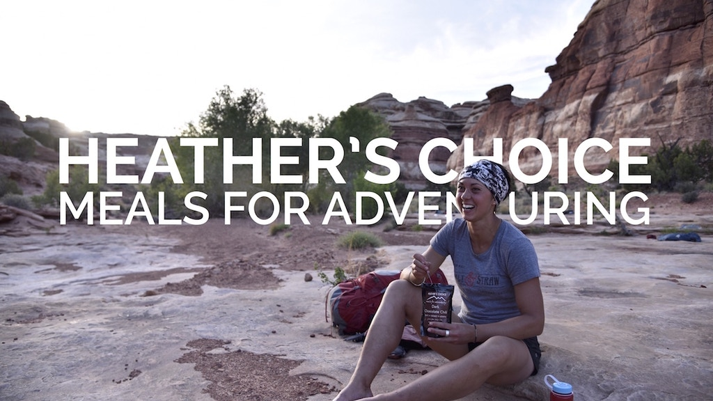 Heather's Choice // Meals for Adventuring project video thumbnail