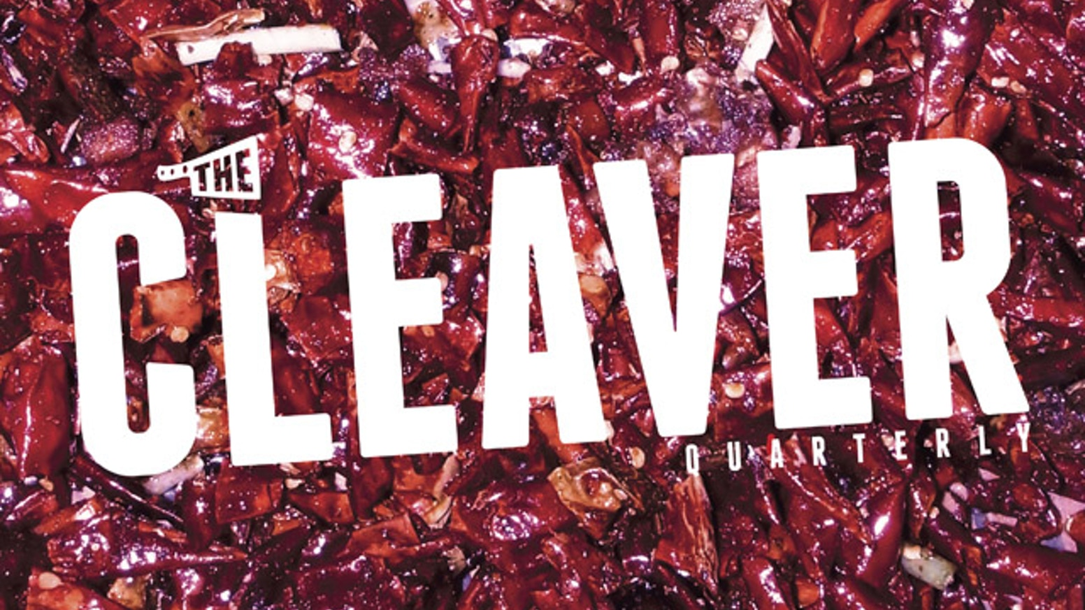 The Cleaver Quarterly is a magazine dedicated to telling the stories of Chinese food around the world.