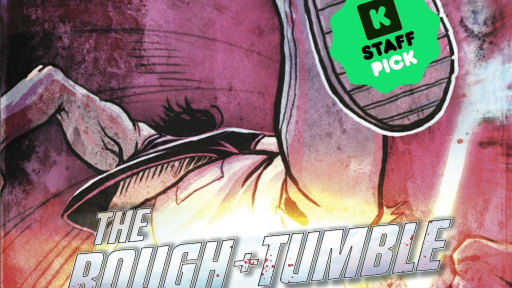 The Rough & Tumble project video thumbnail