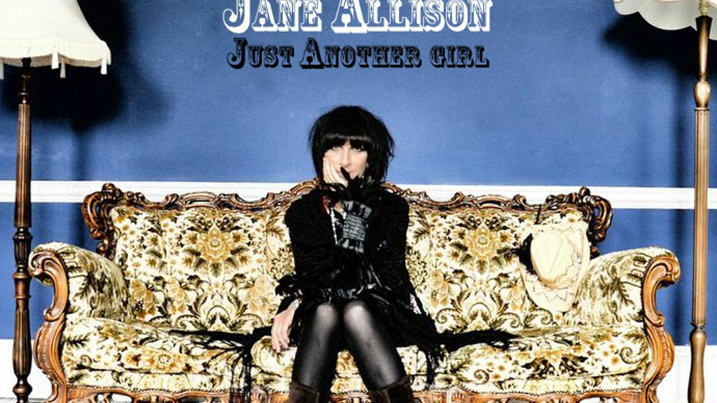 """Jane Allison ~ """"Just Another Girl""""  debut release campaign!! project video thumbnail"""