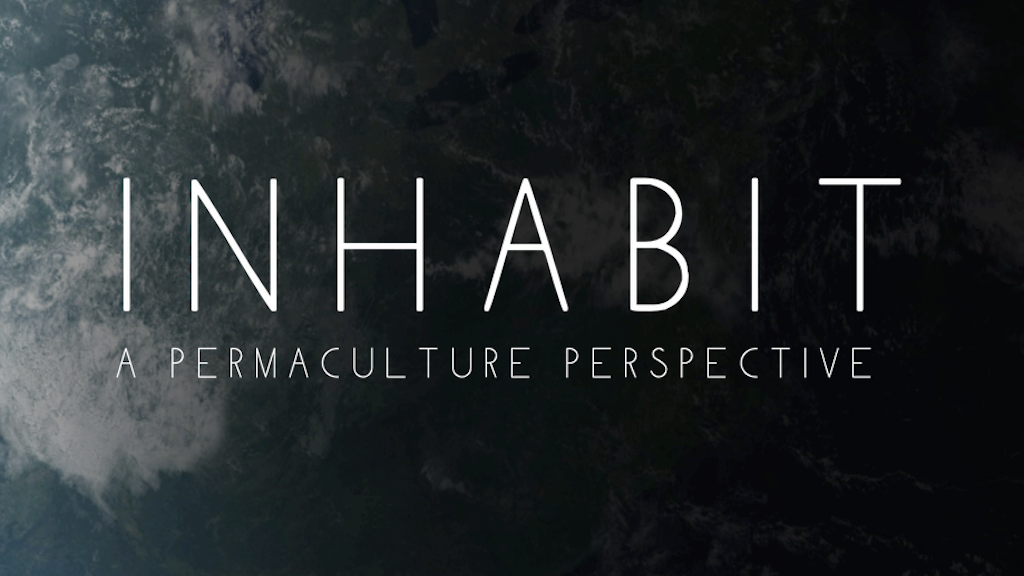 Inhabit: A Permaculture Perspective project video thumbnail