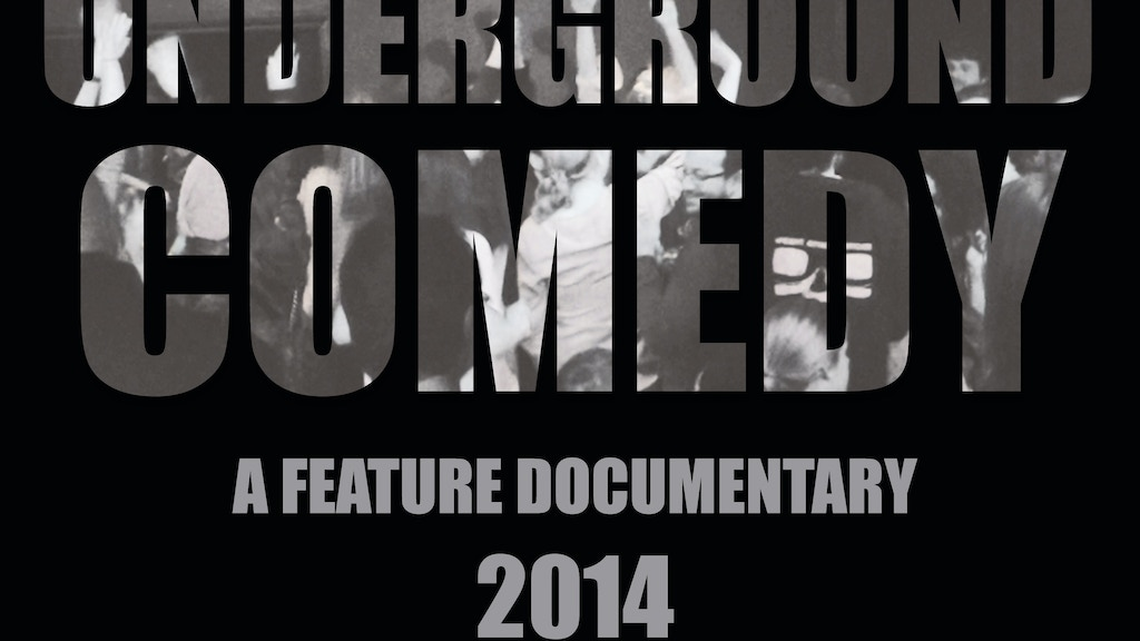 Underground Comedy - A Documentary Feature Film project video thumbnail