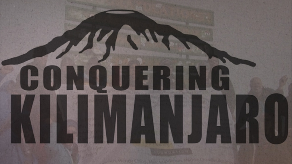 Conquering Kilimanjaro Documentary Film project video thumbnail