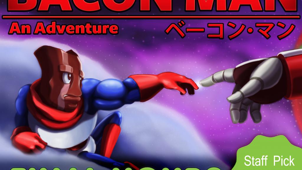 Bacon Man: An Adventure project video thumbnail