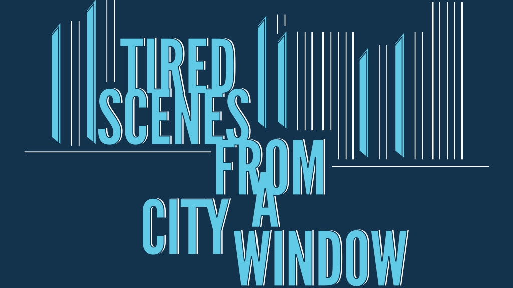 Tired Scenes From A City Window Publication project video thumbnail