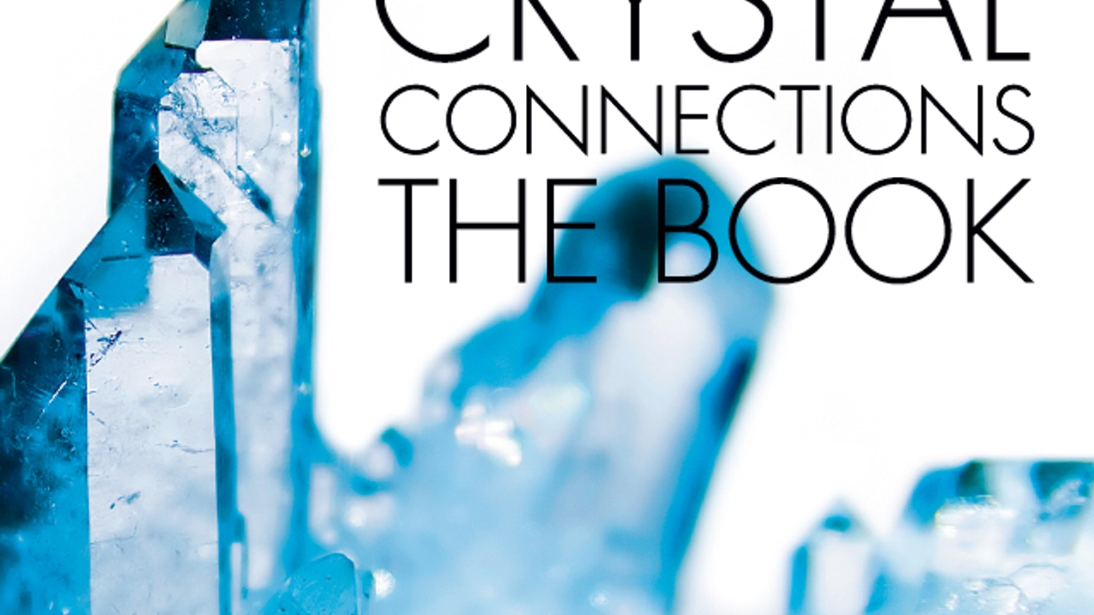 Crystal Connections - The Book by Adam Barralet — Kickstarter