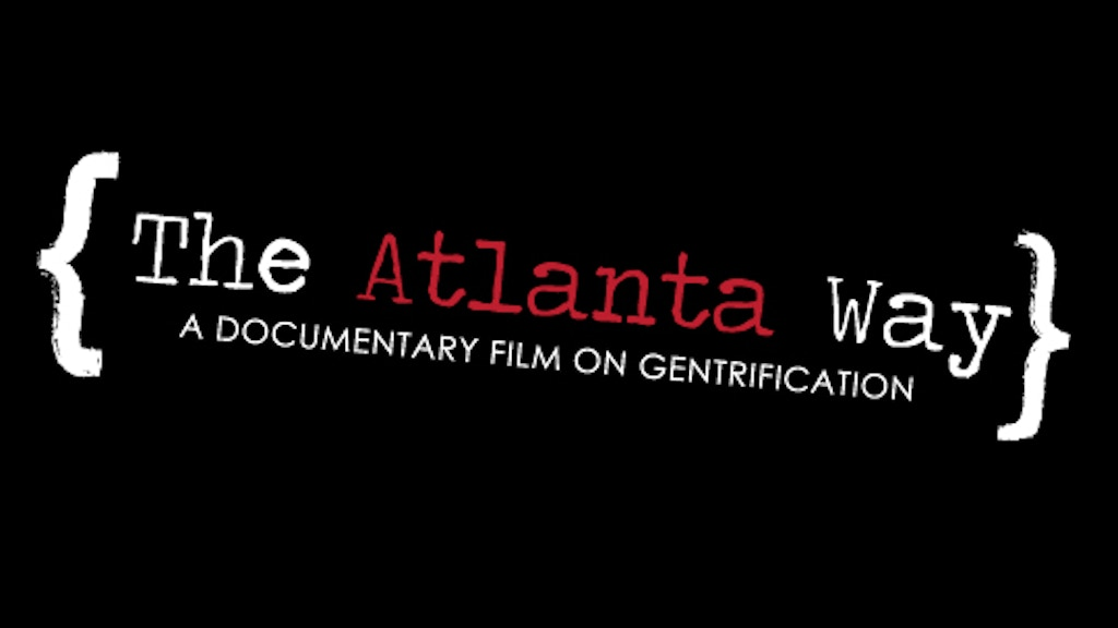 The Atlanta Way: A Documentary on Gentrification project video thumbnail