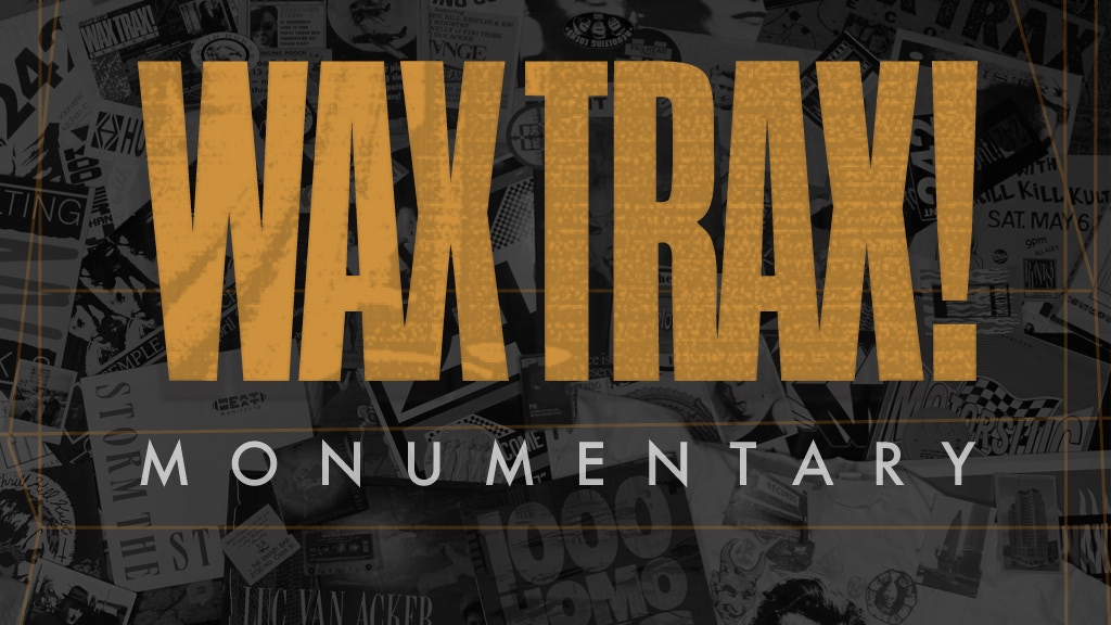 WAX TRAX! RECORDS: Monumentary project video thumbnail