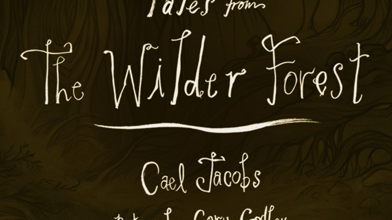 Tales from The Wilder Forest is a collection of fantastical, interwoven short stories by Cael Jacobs with pictures by Cory Godbey.