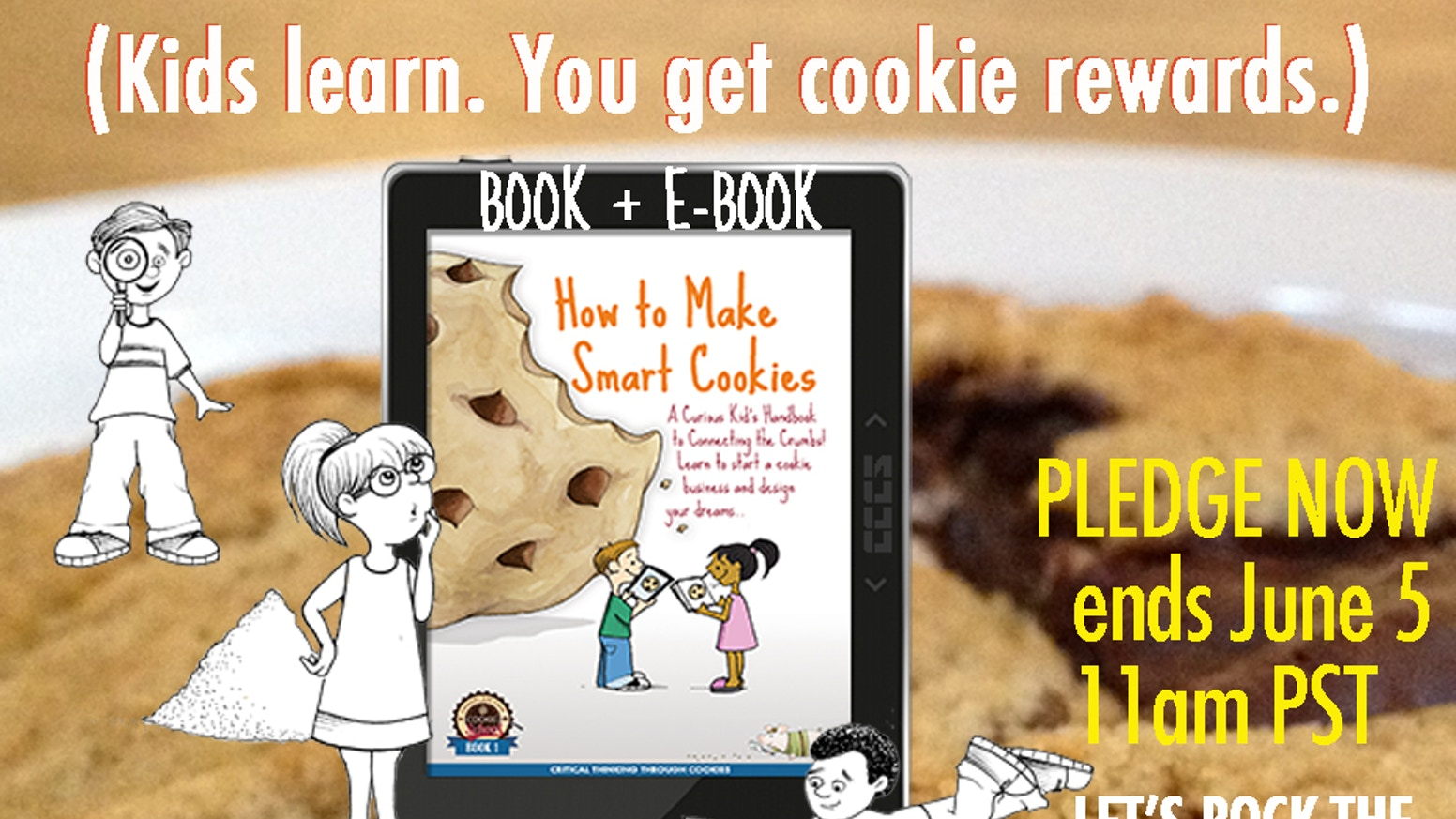 Turn kids into smart cookies: Cookie business book & workbook teach critical thinking, character & curiosity. YOU get cookie rewards.