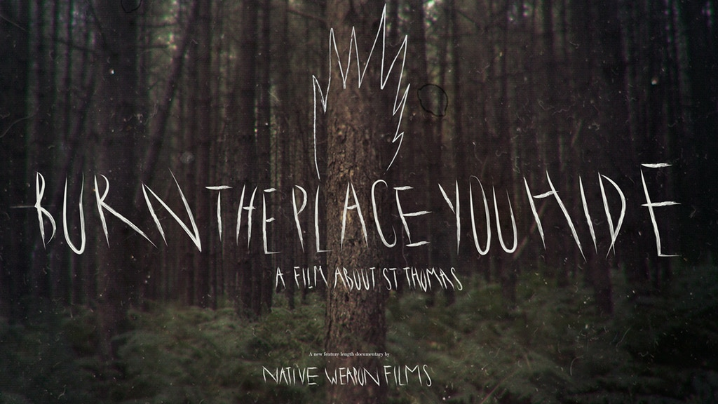Burn the Place you Hide - A Documentary on St Thomas. project video thumbnail
