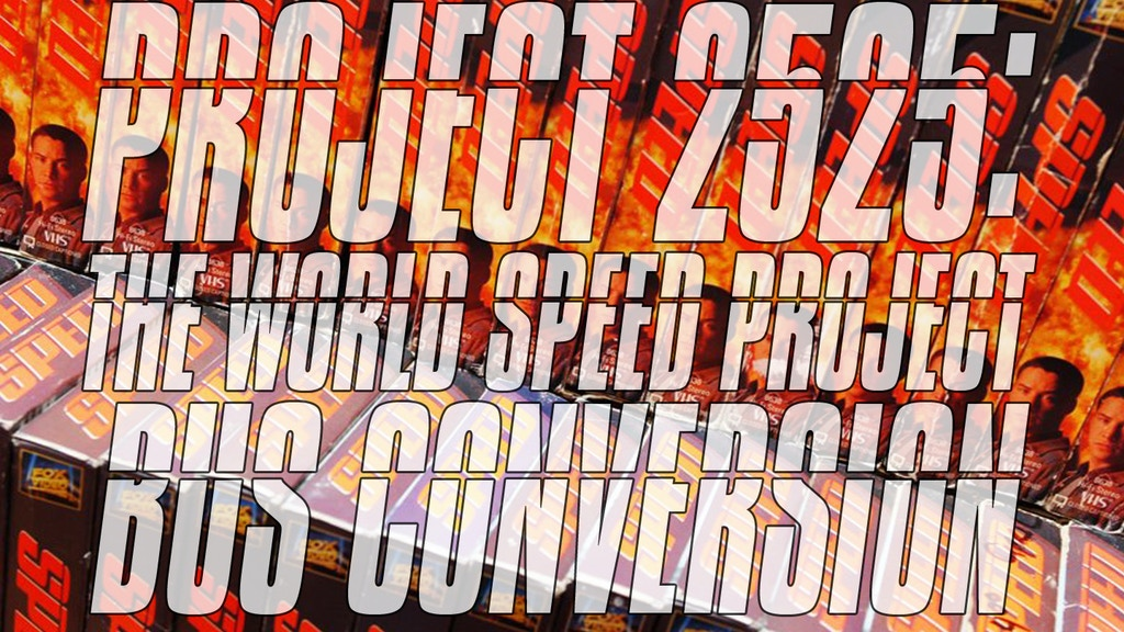 Project 2525: The World Speed Project Bus Conversion project video thumbnail