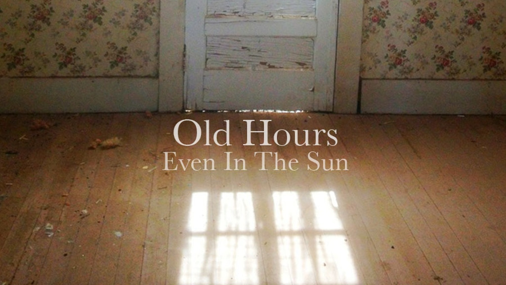 "Old Hours ""Even in the Sun"" Album project video thumbnail"
