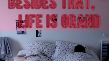 Besides That, Life is Grand