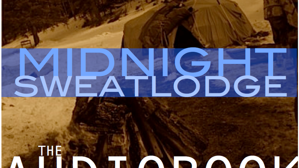 MIDNIGHT SWEATLODGE | The Audiobook project video thumbnail