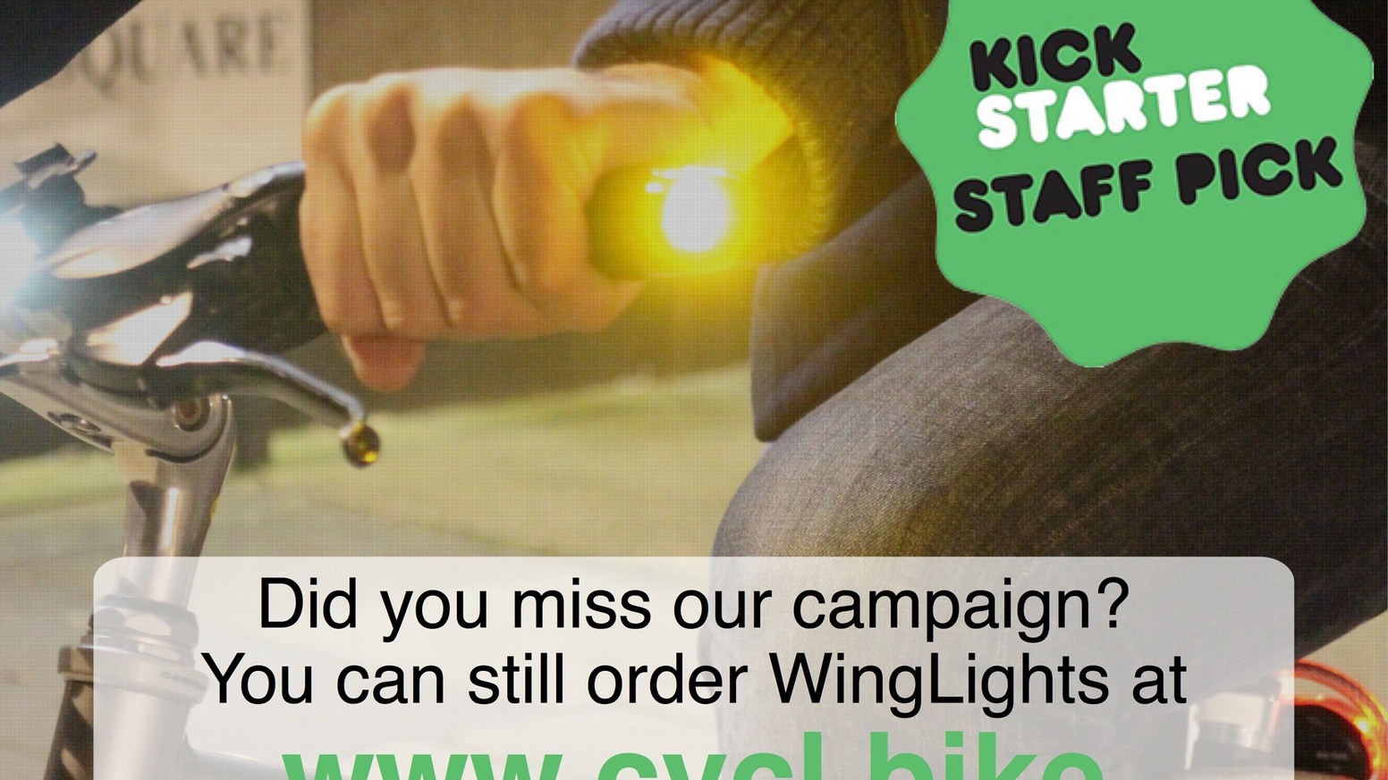 Did you miss our campaign? You can still order WingLights at www.cycl.bike