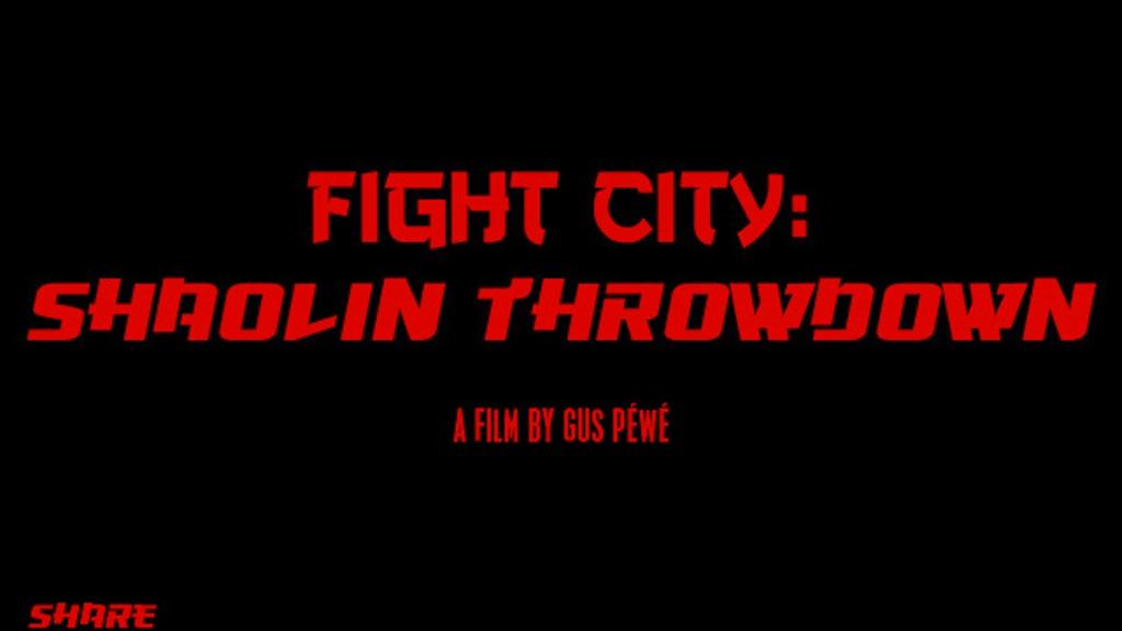 Fight City: Shaolin Throwdown - a short film project video thumbnail