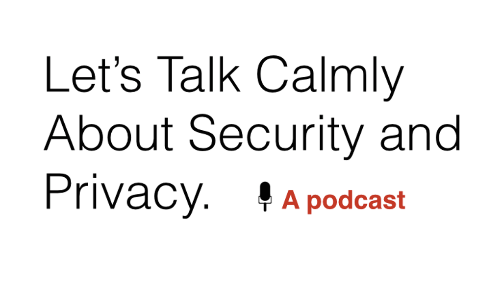 Let's Talk Calmly About Security and Privacy by Matthew
