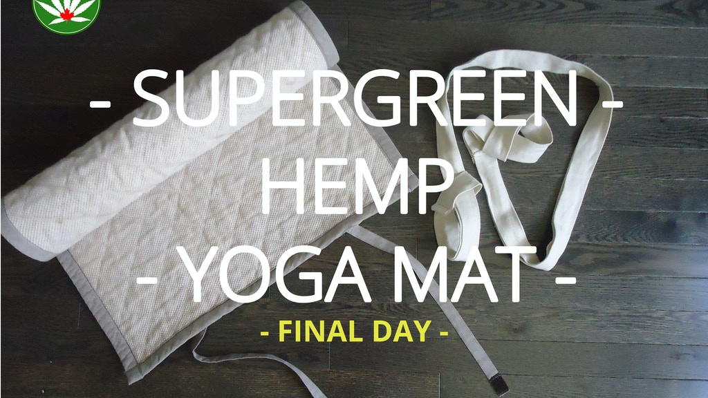 SuperGreen Hemp Yoga Mat and Sling: with Lifetime Guarantee! project video thumbnail