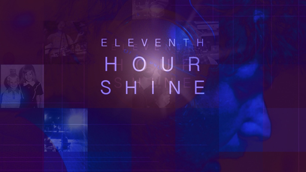 Eleventh Hour Shine project video thumbnail