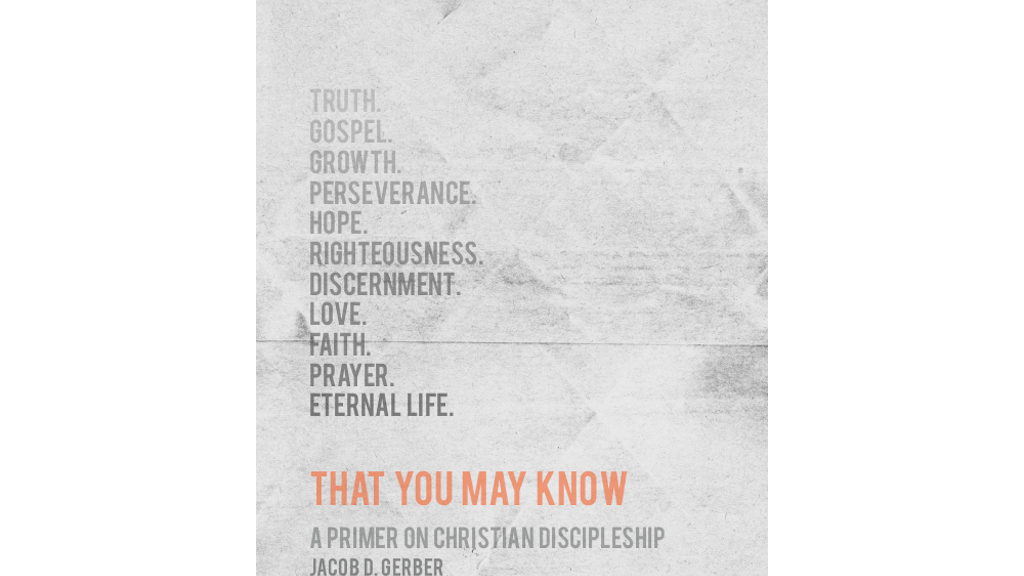 That You May Know: A Primer on Christian Discipleship (Book) project video thumbnail