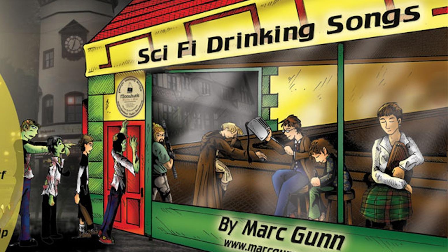 Sci Fi Drinking Songs by Marc Gunn — Kickstarter