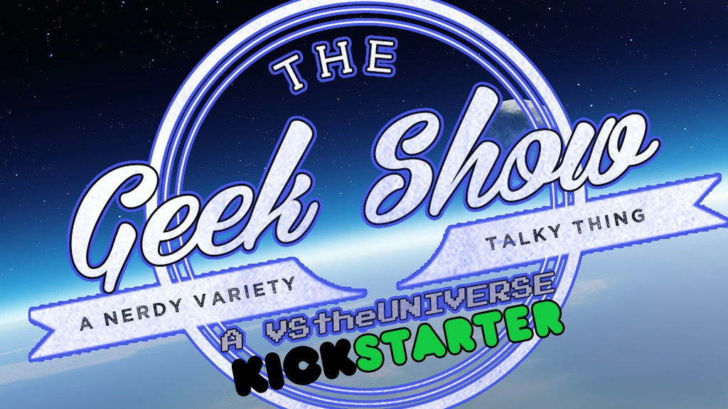 THE GEEK SHOW 2015-2016 Season! & Other VStheUNIVERSE Stuff! project video thumbnail
