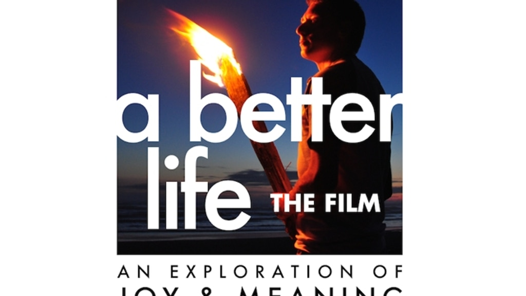A Better Life: The Film project video thumbnail