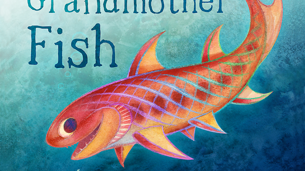 Grandmother Fish: a child's first book of Evolution project video thumbnail