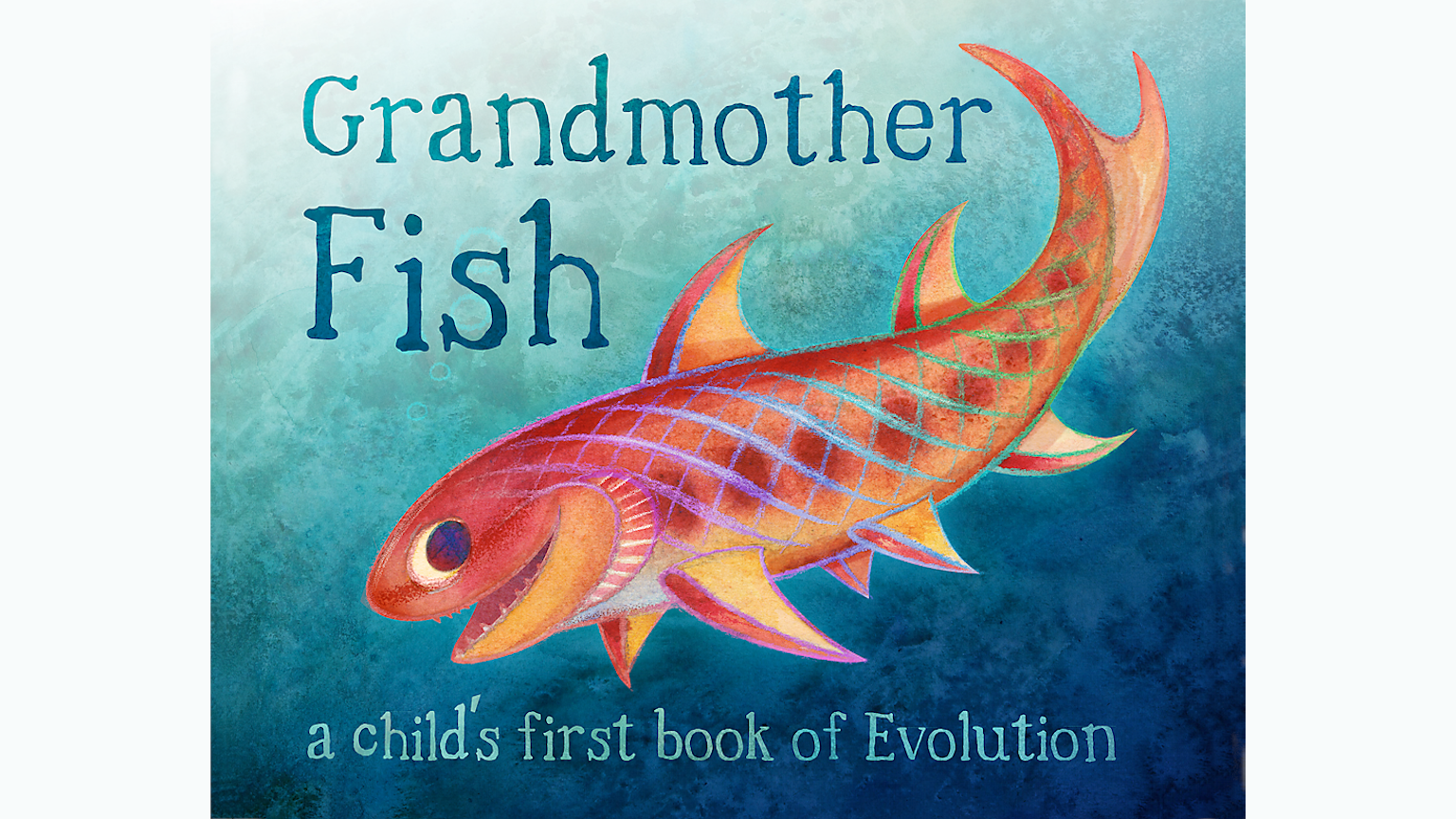 Grandmother fish a child s first book of evolution by for Fish evolution game