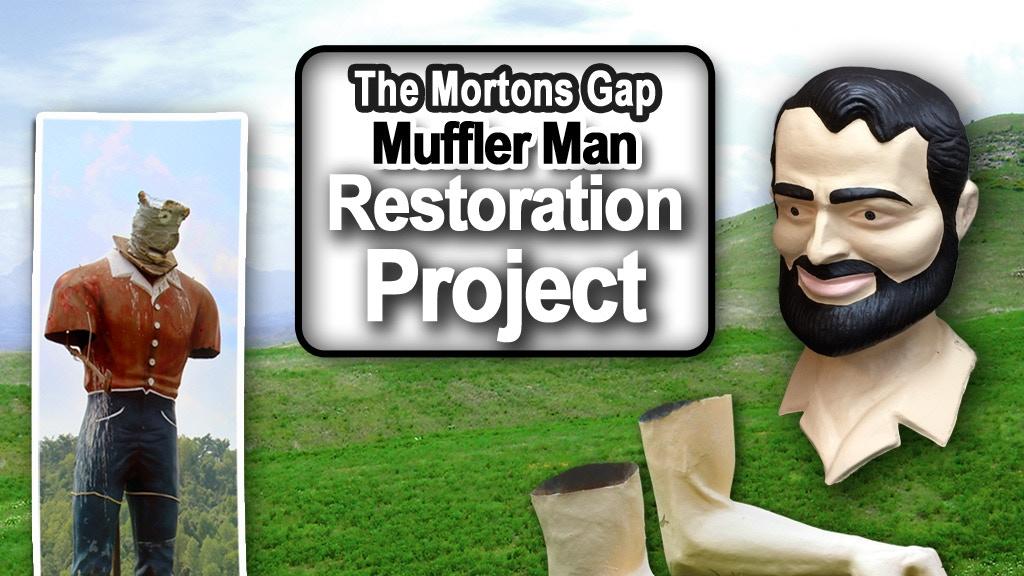 The Mortons Gap Muffler Man Restoration Project project video thumbnail