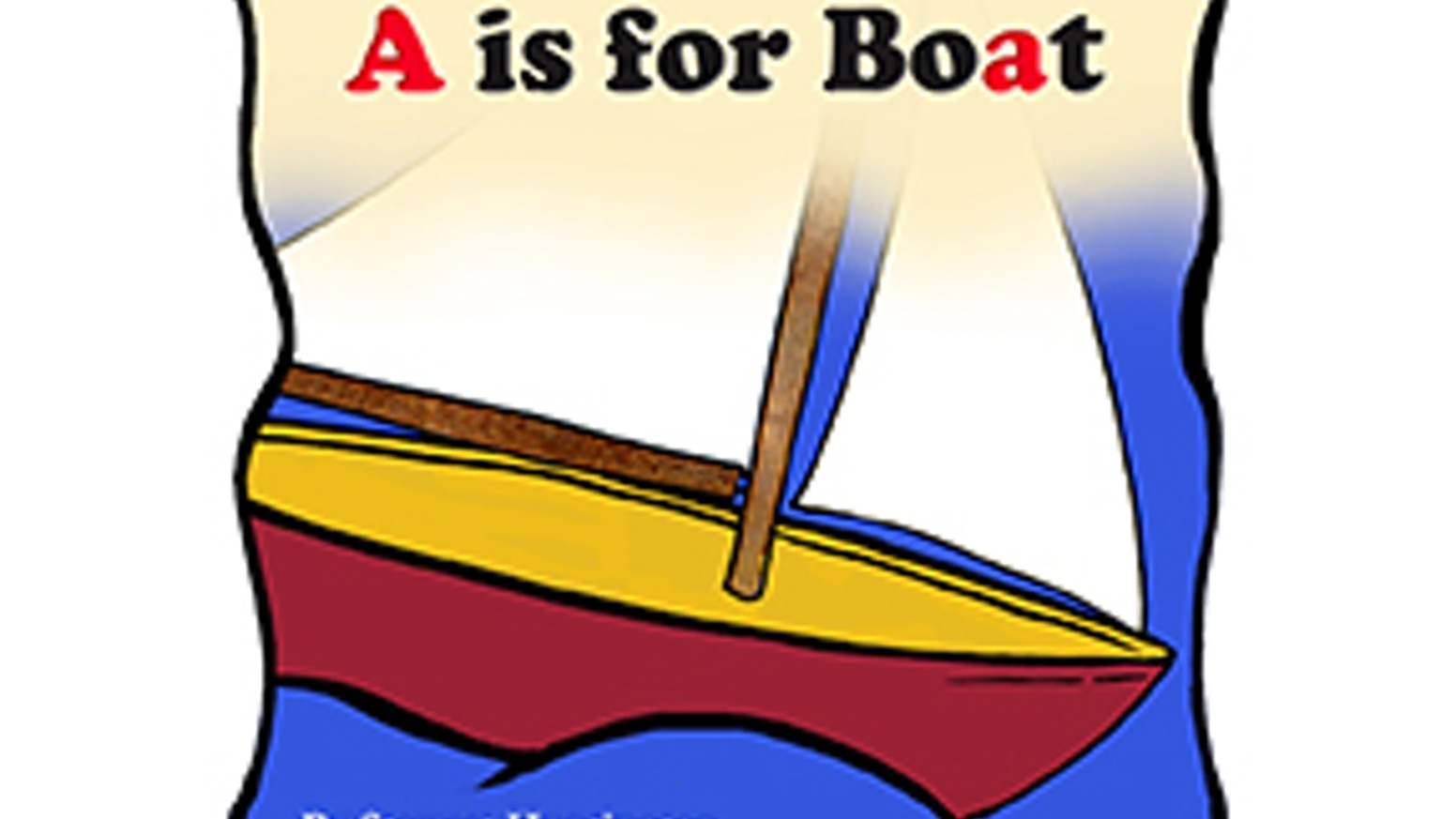 A is for Boat — The silent letter alphabet book  by Stewart