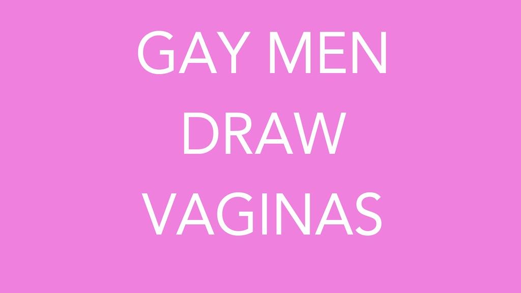 Gay Men Draw Vaginas project video thumbnail