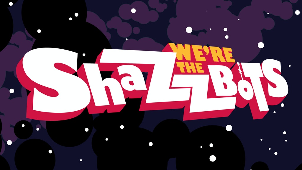 """We're The Shazzbots!"" TV Pilot project video thumbnail"