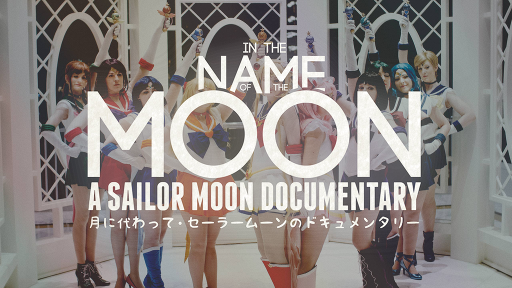 In the Name of the Moon: A Sailor Moon Documentary project video thumbnail