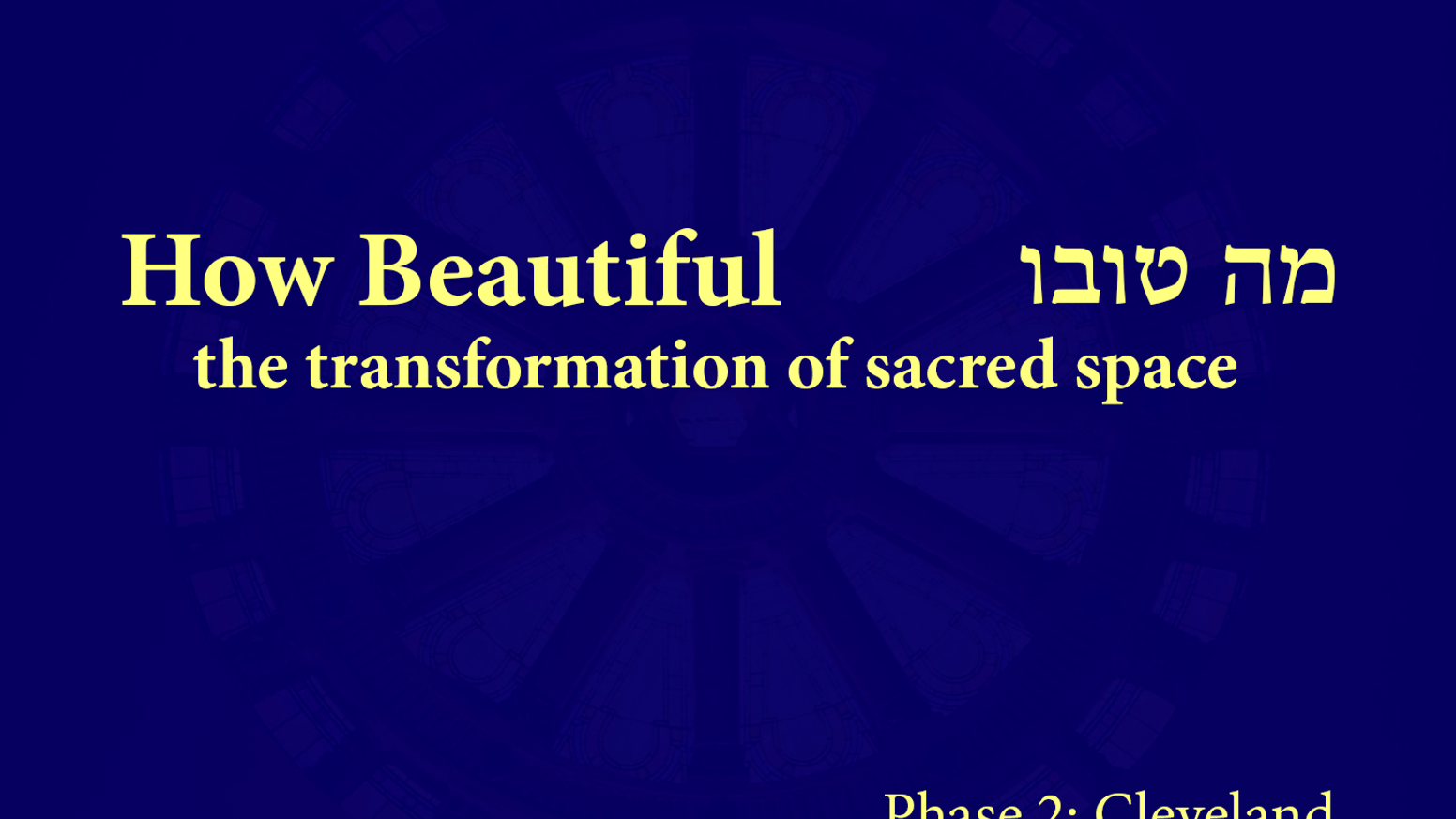 How Beautiful: the Transformation of Sacred Space (#2: CLE) by