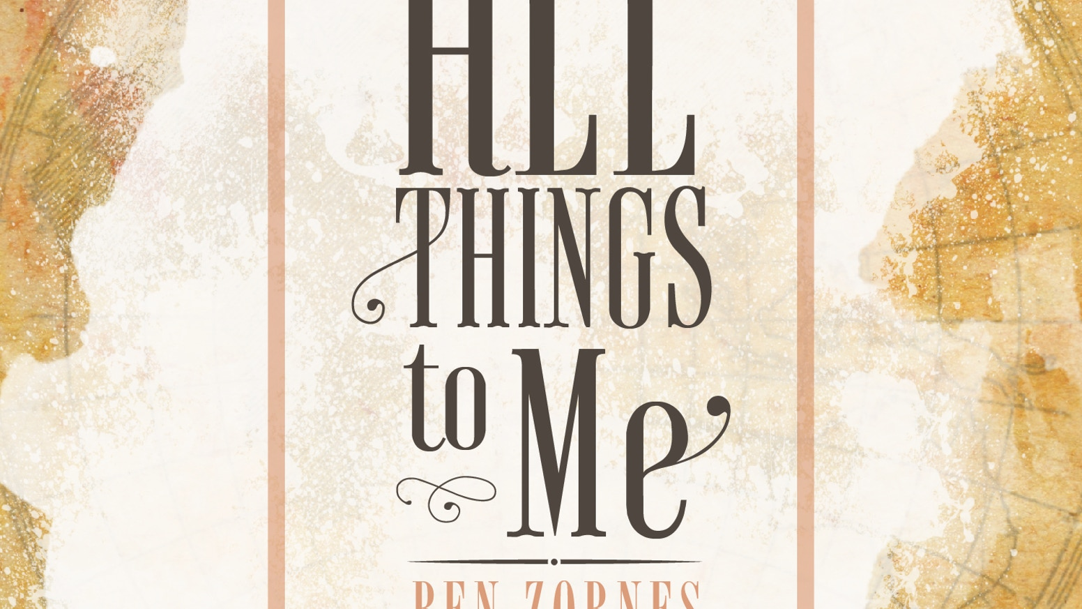 All Things to Me (A Full Length Ben Zornes Album) by Ben Zornes ...
